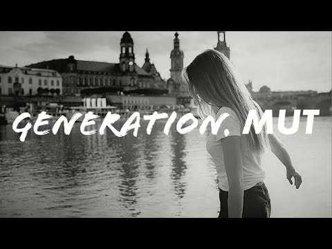 Generation Mut - find ich gut!